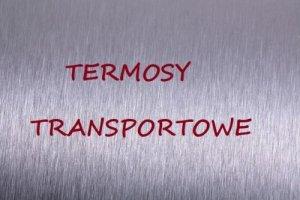 Termosy transportowe