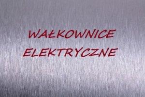 Wałkownice elektryczne