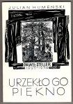 Humeński Julian - Urzekło go piękno. Paweł Steller 1895-1974