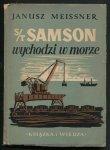 Meissner Janusz -  S/T Samson wychodzi w morze. Powieść