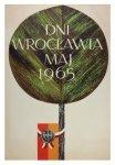 Wałach Stanisław M. - Dni Wrocławia, maj 1965. 1965. Plakat rocznicowy