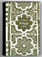 Mehmed - Księga miłości. Przekład, oprac. i poetyckie uzupełnienia Małgorzata Łabęcka-Koecherowa<br />. Wybór, wstęp i objaśnienia Tadeusz Majda