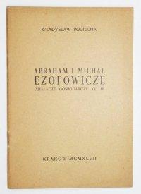 Pociecha Władysław - Abraham i Michał Ezofowicze, działacze gospodarczy XVI w.