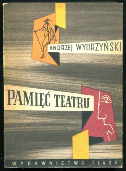 Wydrzyński Andrzej - Pamięć teatru. [Okładkę proj. Wiesław Lange]