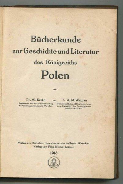 Recke W., Wagner A.M. - Bücherkunde zur Geschichte und Literatur des Königreichs Polen.