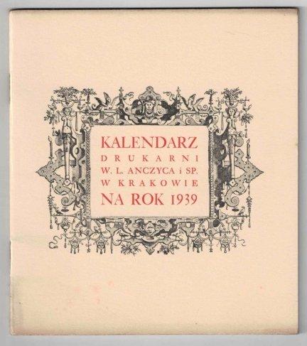 Kalendarz Drukarni W.L. Anczyca i Spółki w Krakowie na rok Pański 1939