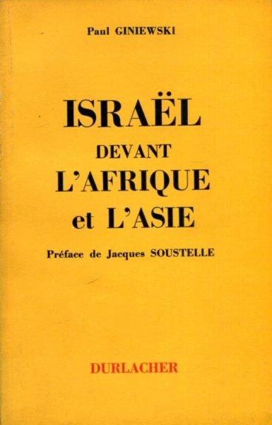 Giniewski Paul - Israel devant L'Afrique et L'Asie. Preface de Jacques Soustelle