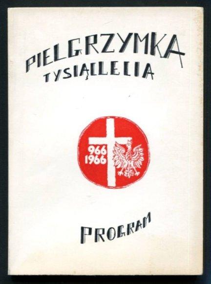 Pielgrzymka 1 000 lecia od 12 do 16 maja 1966 r. Program. Vade-mecum pielgrzyma.