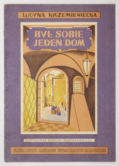 KRZEMIENIECKA Lucyna - Był sobie jeden dom. Ilustrował Wacław Siemiątkowski.