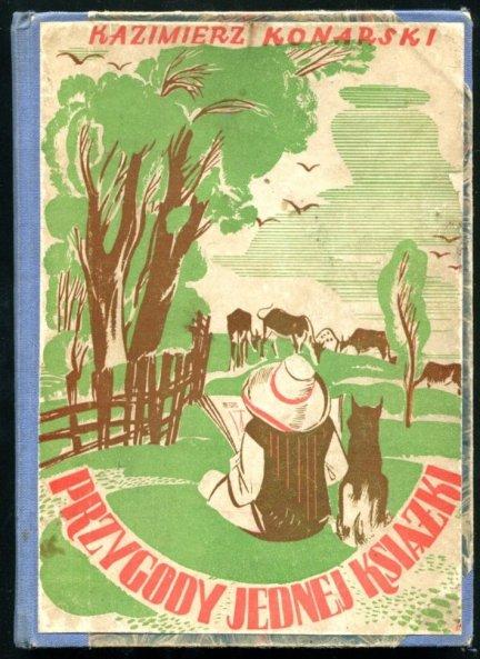 Konarsaki Kazimierz - Przygody jednej książki [okładkę projektował Wacław Siemiątkowski, rysunki - Władysław Czarnecki]