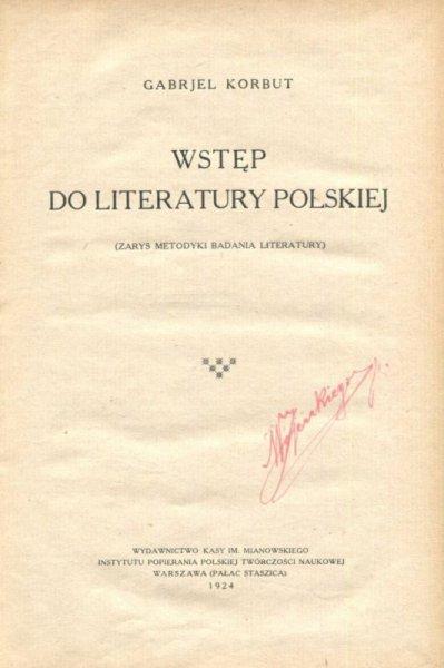 Korbut Gabrjel - Wstęp do literatury polskiej (Zarys metodyki badania literatury)