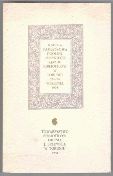 Księga Pamiątkowa Ogólnopolskiego Zjazdu Bibliofilów w Toruniu 23-24 września 1978