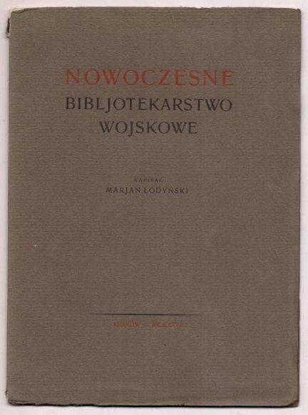 Łodyński Marjan - Nowoczesne bibljotekarstwo wojskowe. 1927.