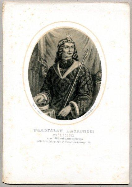 Władysław Laskonogi - Król Polski - litografia. [Rys. Aleksander Lesser. Litografował H.Aschenbrenner]