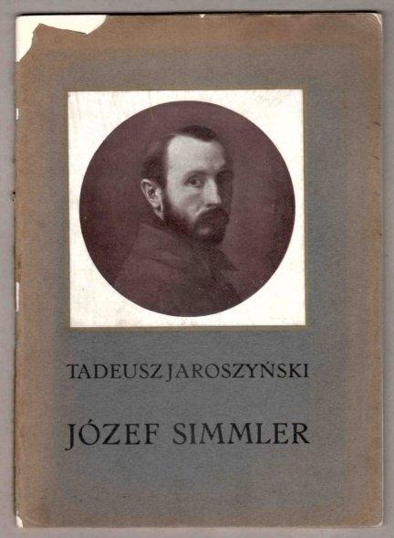 Jaroszyński Tadeusz -  Józef Simmler. Z 22 ilustracjami