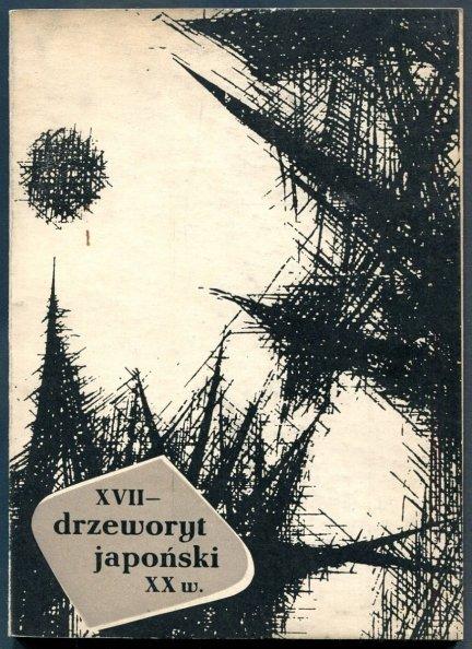 Muzeum Narodowe w Krakowie. Drzeworyt japoński XVII-XX w. Katalog wystawy. Kraków, X-XI 1959