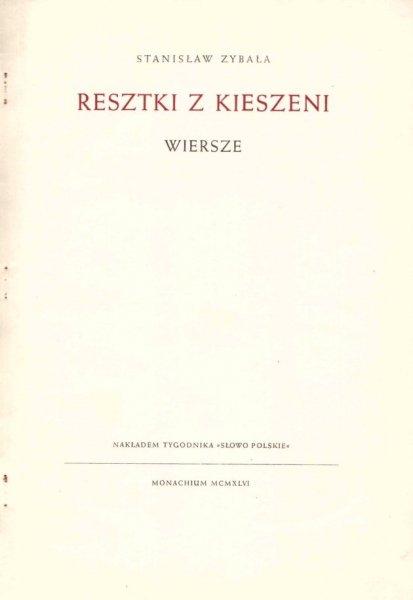 Zybała Stanisław - Resztki z kieszeni. Wiersze. Oprac. graf. Janusz Skolimowski.