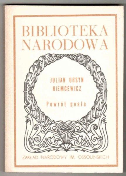Niemcewicz Julian Ursyn - Powrót posła. Komedia w trzech aktach. oraz Wybór bajek politycznych. Wydanie X. Opracował Zdzisław Skwarczyński