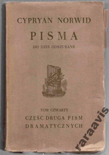 Norwid Cyprian Kamil - Wszystkie pisma... po dziś w całości lub fragmentach odszukane. Tom IV.