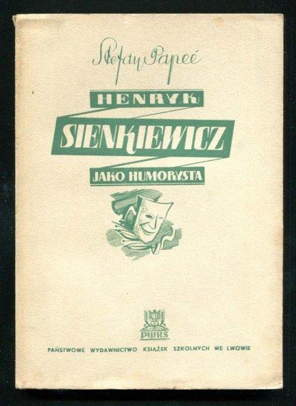 Papee Stefan - Henryk Sienkiewicz jako humorysta. Wydanie drugie