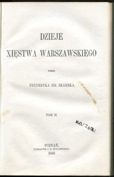 Skarbek Fryderyk - Dzieje Księstwa Warszawskiego. T. 1-2 razem opr.