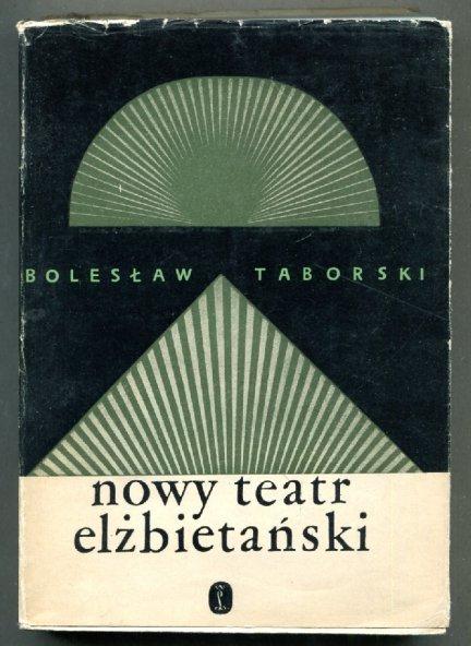 Taborski Bolesław - Nowy teatr elżbietański