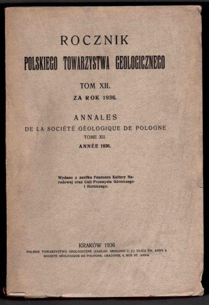 Rocznik Polskiego Towarzystwa Geologicznego T.XII za rok 1936
