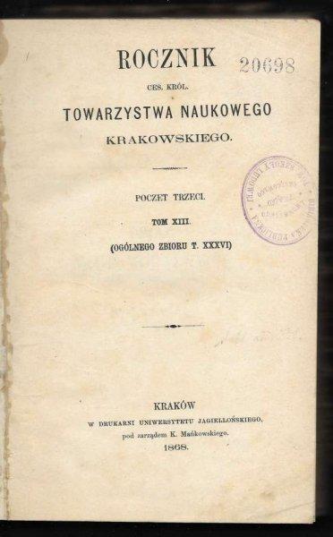 Rocznik Towarzystwa Naukowego z Uniwersytetem Krakowskim Połączonego. Poczet 3, t. 13