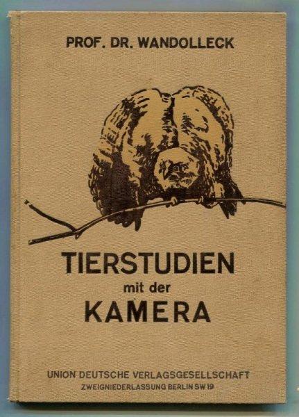 Wandolleck Benno - Tierstudien mit der Kamera. Mit 109 Abb.