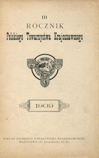 Rocznik Polskiego Towarzystwa Krajoznawczego. [R.] 3: 1909.