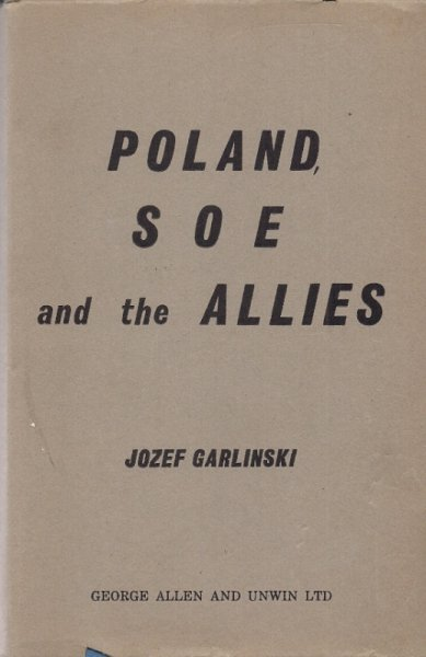 Garlinski Jozef - Poland, Soe and the Allies by …
