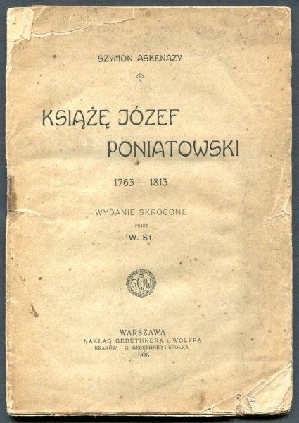 Askenazy Szymon - Książę Józef Poniatowski 1763-1813. Wydanie skrócone przez W. St.