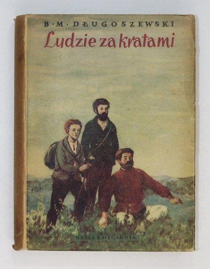 [MRÓZ-DŁUGOSZEWSKI Bronisław] Długoszewski B. M. - Ludzie za kratami.