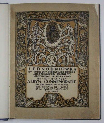 JEDNODNIÓWKA ku uczczeniu międzynarodowego Akademickiego Kongresu Misyjnego w Poznaniu 28 IX - 2 X 1927..