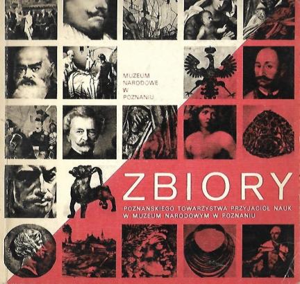 [katalog]. Muzeum Narodowe w Poznaniu. Zbiory Poznańskiego Towarzystwa Przyjaciół Nauk w ... Katalog wystawy.