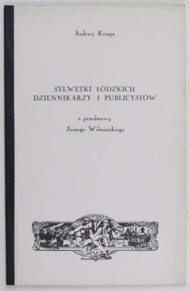 Kempa Andrzej - Sylwetki łódzkich dziennikarzy i publicystów. 1991.