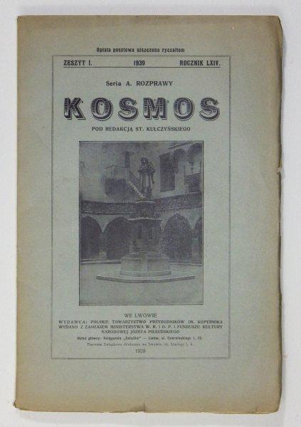 Kosmos. Czasopismo Polskiego Towarzystwa Przyrodników im. Kopernika. Serja A - Rozprawy. R. 64: 1939, z. 1.