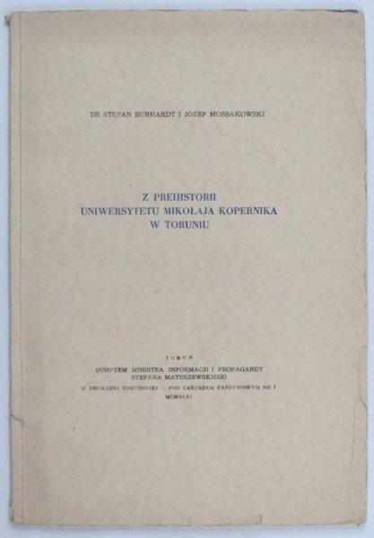 Burhardt Stefan, Mosasakowski Józef - Z prehistorii Uniwersytetu Mikołaja Kopernika w Toruniu. 1946.