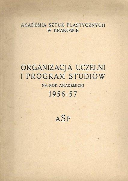 Akademia Sztuk Plastycznych w Krakowie: Organizacja uczelni i program studiów na rok akademicki 1956-57