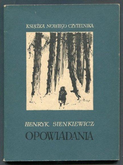 Sienkiewicz Henryk - Opowiadania. [Janko Muzykant, Jamioł, Latarnik, Nota o autorze].