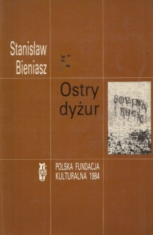 Bieniasz Stanisław - Ostry dyżur. Opowiadania.