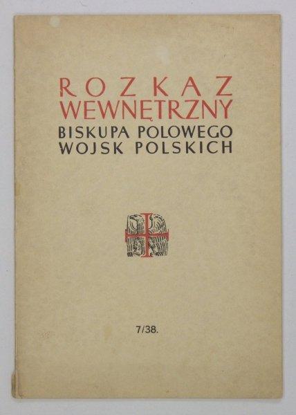 Biskup Polowy Wojsk Polskich - Rozkaz wewnętrzny do Katolickiego duchowieństwa wojskowego w Polsce. Nr 7: 22 VII 1938