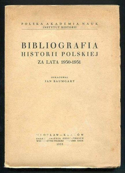 Baumgart Jan - Bibliografia historii polskiej za lata 1950-1951.