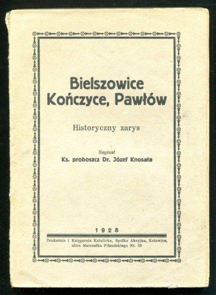 Knosała Józef - Bielszowice, Kończyce, Pawłów. Historyczny zarys