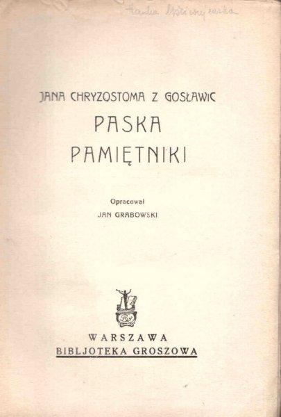 Jana Chryzostoma Paska z Gosławic-  Pamiętniki. Opracował Jan Grabowski