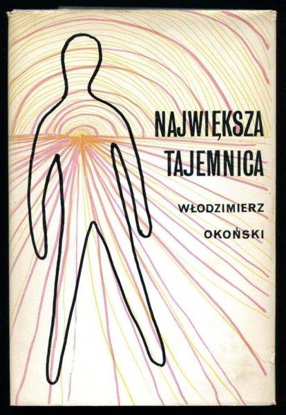 Okoński Włodzimierz - Największa tajemnica. Wydanie drugie przejrzane.