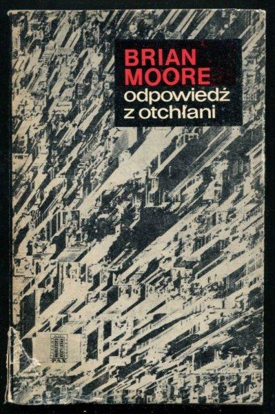 Moore Brian - Odpowiedź z otchłani. Obwolutę i okładkę projektował Andrzej Pilich.
