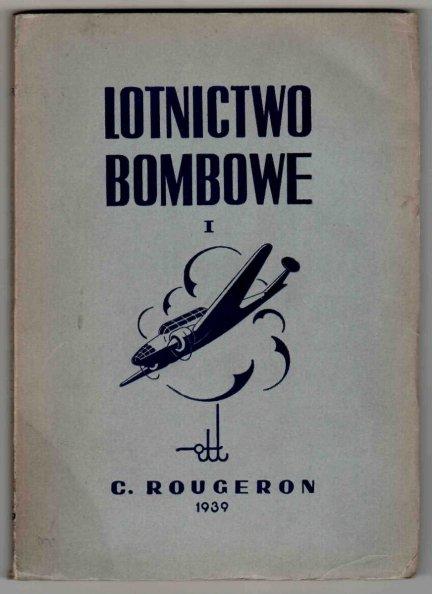 Rougeron Camille - Lotnictwo bombowe. Cz. 1: Sprzęt lotnictwa i obrony przeciwlotniczej.