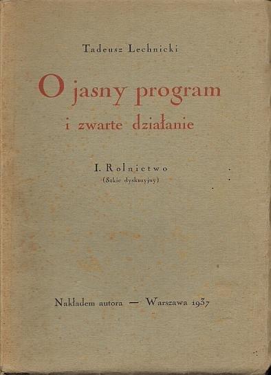 Lechnicki Tadeusz - O jasny program i zwarte działanie. I. Rolnictwo (Szkic dyskusyjny).