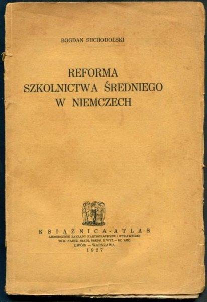 Suchodolski Bogdan - Reforma szkolnictwa średniego w Niemczech.